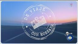 De viaje con Rossana a lugares mágicos
