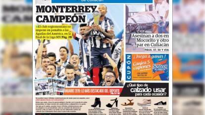 Las portadas de la prensa mexicana reaccionan a la Gran Final del futbol mexicano que vio a Rayados coronarse desde los 11 pasos.