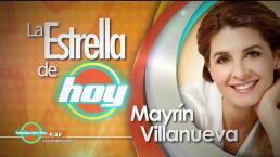 LA ESTRELLA DE HOY: Mayrín Villanueva