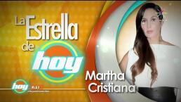 LA ESTRELLA DE HOY: Martha Cristiana