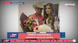 ¿Janeth Valenzuela regresó con su ex?