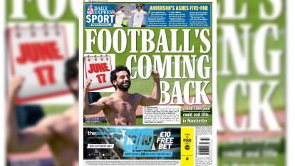 ¡Extra, extra! El futbol inglés regresa el 17 de junio   Los tabloides ingleses divulgan la noticia del regreso del máximo circuito del futbol inglés.