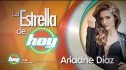 Estrella de Hoy: Ariadne Díaz