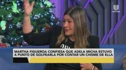 Martha Figueroa revela que Adela Micha estuvo a punto de ¡golpearla!