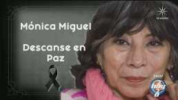 Descanse en paz Mónica Miguel, la actriz y directora que dejó huella en los melodramas de Televisa