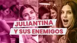 ¿Quiénes son los enemigos de Juliantina?