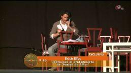 Erick Elías busca el protagónico de Pasión de amor