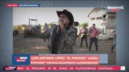 Luis Antonio López 'El Mimoso' lanza popurrí 'Orgullosamente Guerrerense'