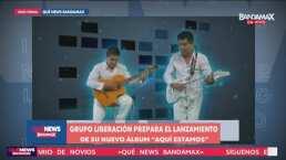 Grupo Liberación prepara el lanzamiento de su nuevo álbum 'Aquí Estamos'