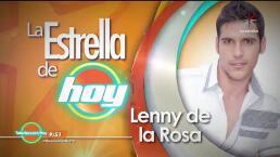 La Estrella de Hoy: Lenny de la Rosa