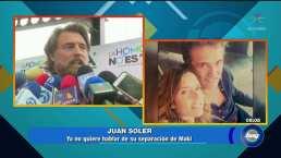 Juan Soler ya no quiere hablar de su separación con Maki