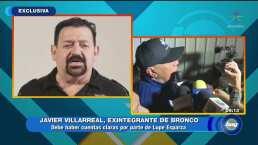 Javier Villarreal, ex integrante de Bronco pide cuentas claras a 'Lupe' Esparza