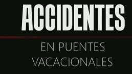 Saldo mortal: Accidentes viales se incrementan en los puentes vacacionales en México