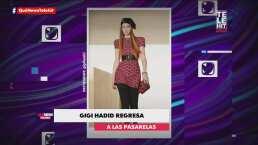 Gigi Hadid regresa a las pasarelas semanas después de dar a luz