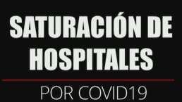 Saturación hospitalaria por enfermos de covid-19 ya es una realidad que se vive día a día