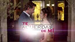 Te acuerdas de mí: ¡Gran estreno 18 de enero por Las Estrellas!